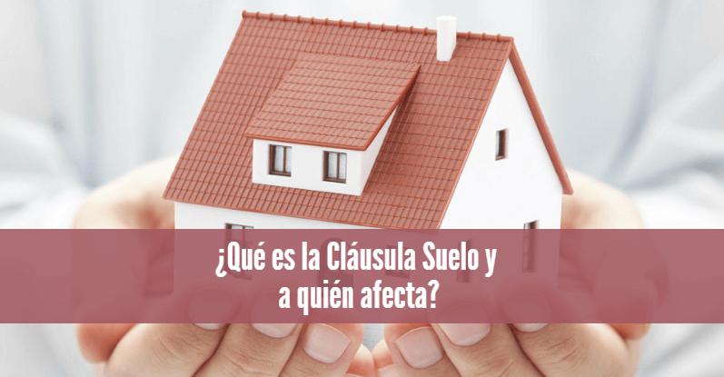 ¿Qué es la cláusula suelo y a quién afecta?