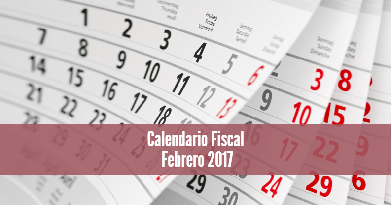 Calendario Fiscal Febrero 2017
