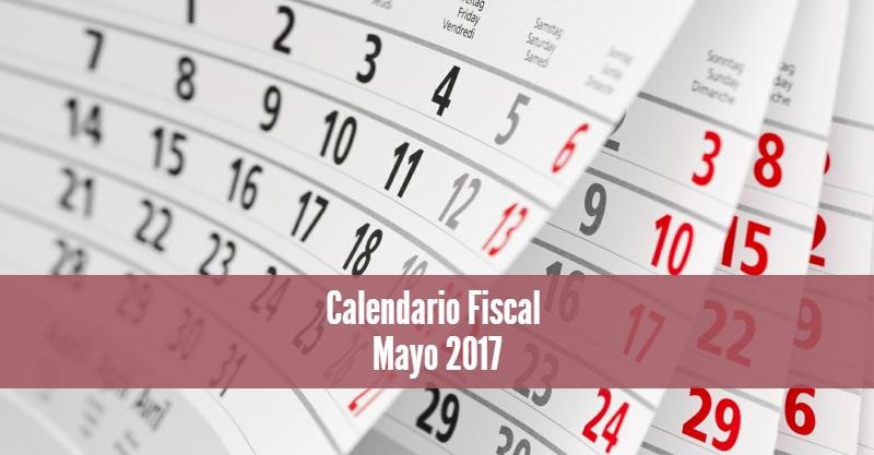 Calendario Fiscal Mayo 2017